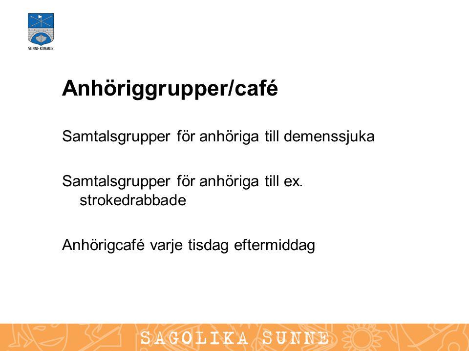 Anhöriggrupper/café Samtalsgrupper för anhöriga till demenssjuka