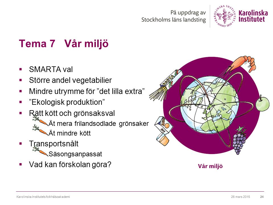 Tema 7 Vår miljö SMARTA val Större andel vegetabilier