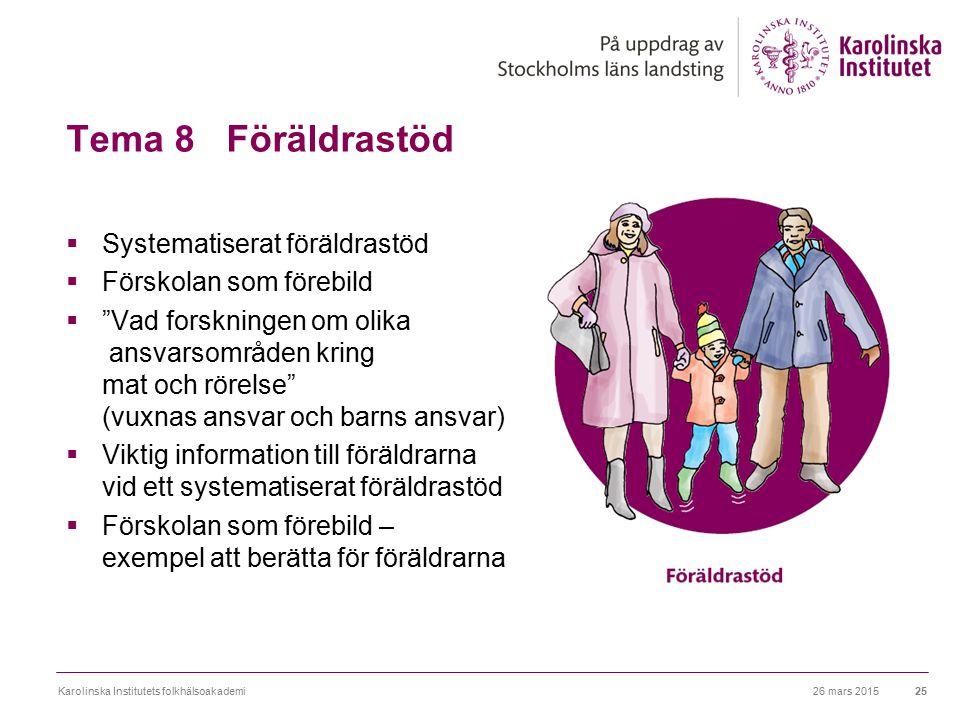 Tema 8 Föräldrastöd Systematiserat föräldrastöd Förskolan som förebild