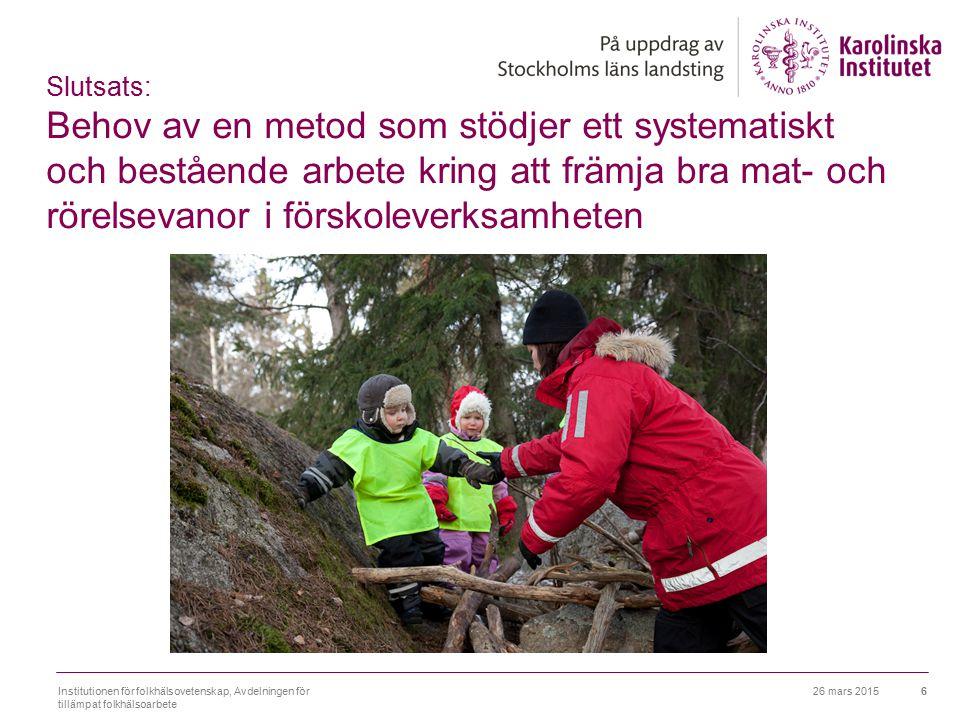 Slutsats: Behov av en metod som stödjer ett systematiskt och bestående arbete kring att främja bra mat- och rörelsevanor i förskoleverksamheten