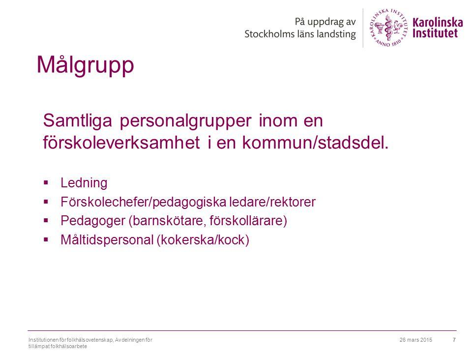 Målgrupp Samtliga personalgrupper inom en förskoleverksamhet i en kommun/stadsdel. Ledning. Förskolechefer/pedagogiska ledare/rektorer.