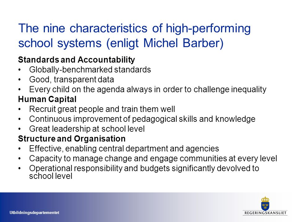The nine characteristics of high-performing school systems (enligt Michel Barber)