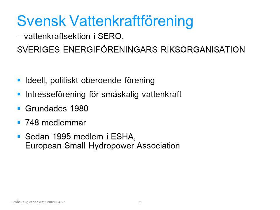 Svensk Vattenkraftförening – vattenkraftsektion i SERO, SVERIGES ENERGIFÖRENINGARS RIKSORGANISATION