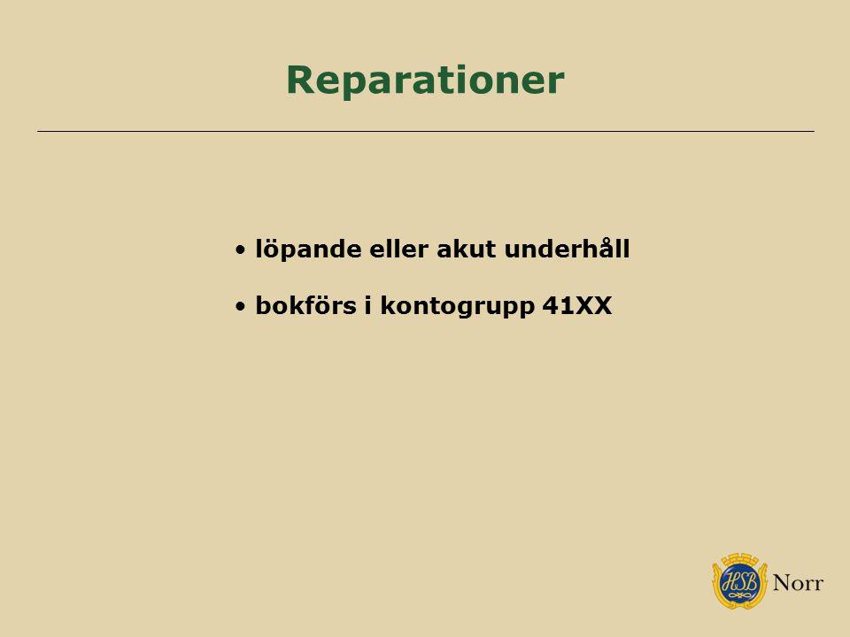 Reparationer löpande eller akut underhåll bokförs i kontogrupp 41XX