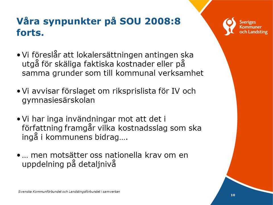 Våra synpunkter på SOU 2008:8 forts.
