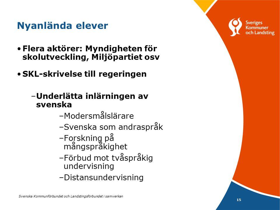 Nyanlända elever Flera aktörer: Myndigheten för skolutveckling, Miljöpartiet osv. SKL-skrivelse till regeringen.