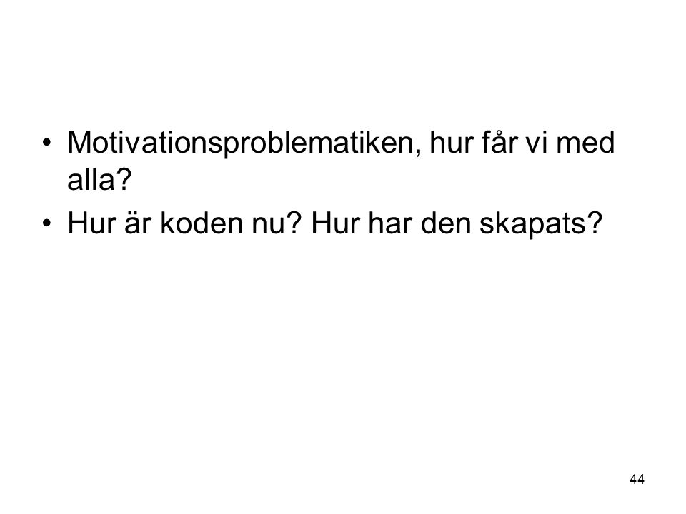 Motivationsproblematiken, hur får vi med alla