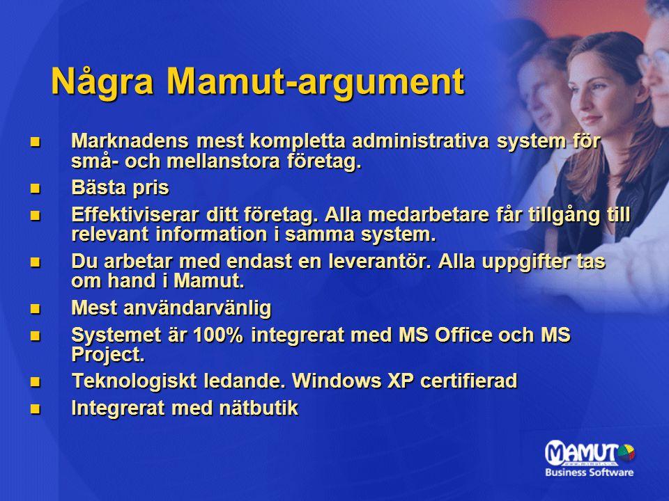 Några Mamut-argument Marknadens mest kompletta administrativa system för små- och mellanstora företag.