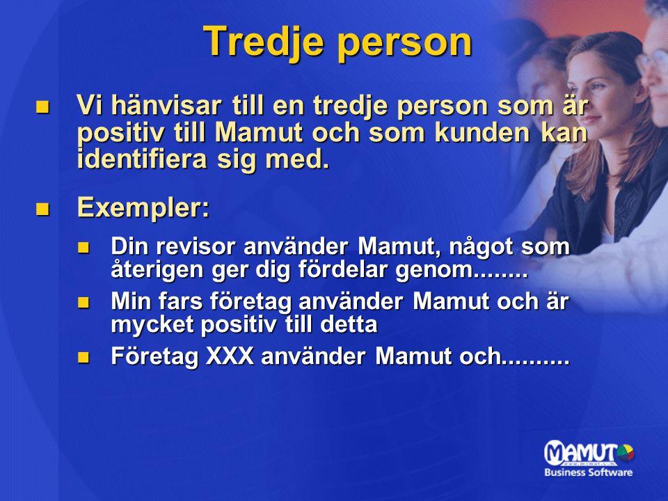 Tredje person Vi hänvisar till en tredje person som är positiv till Mamut och som kunden kan identifiera sig med.