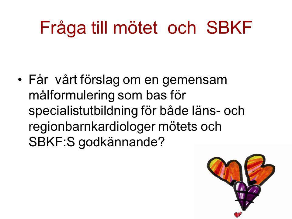 Fråga till mötet och SBKF