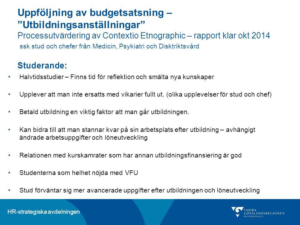 Uppföljning av budgetsatsning – Utbildningsanställningar Processutvärdering av Contextio Etnographic – rapport klar okt 2014 ssk stud och chefer från Medicin, Psykiatri och Disktriktsvård Studerande: