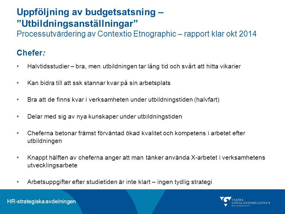 Uppföljning av budgetsatsning – Utbildningsanställningar Processutvärdering av Contextio Etnographic – rapport klar okt 2014 Chefer: