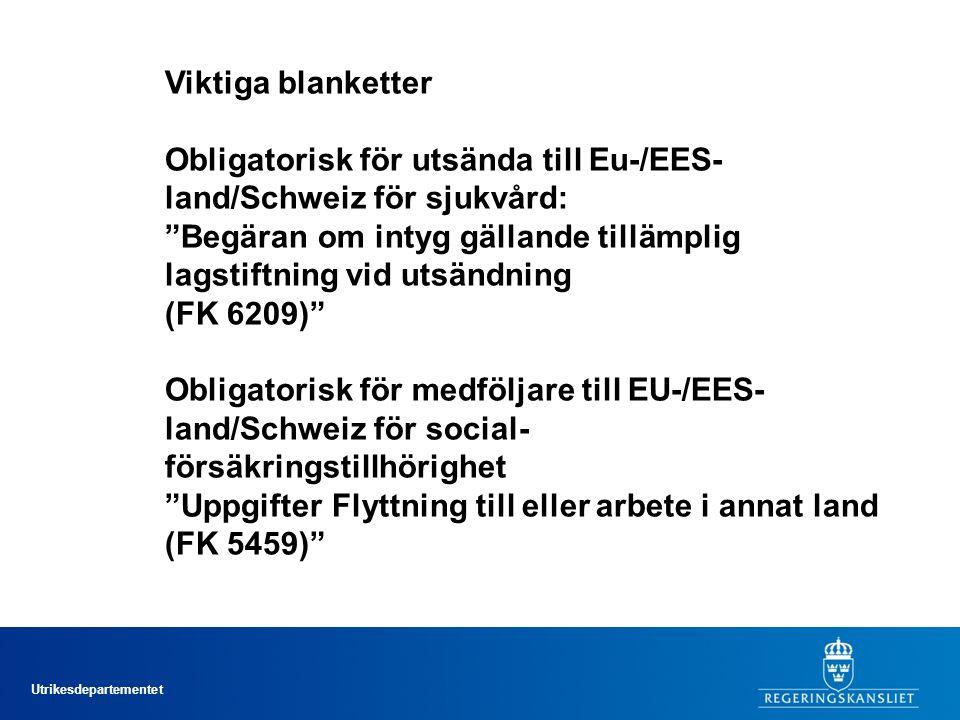 Viktiga blanketter Obligatorisk för utsända till Eu-/EES-land/Schweiz för sjukvård: