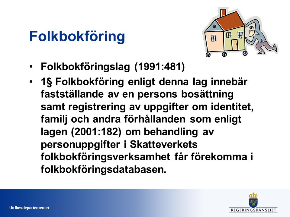 Folkbokföring Folkbokföringslag (1991:481)