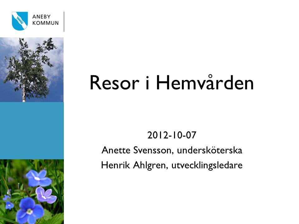 Resor i Hemvården 2012-10-07 Anette Svensson, undersköterska