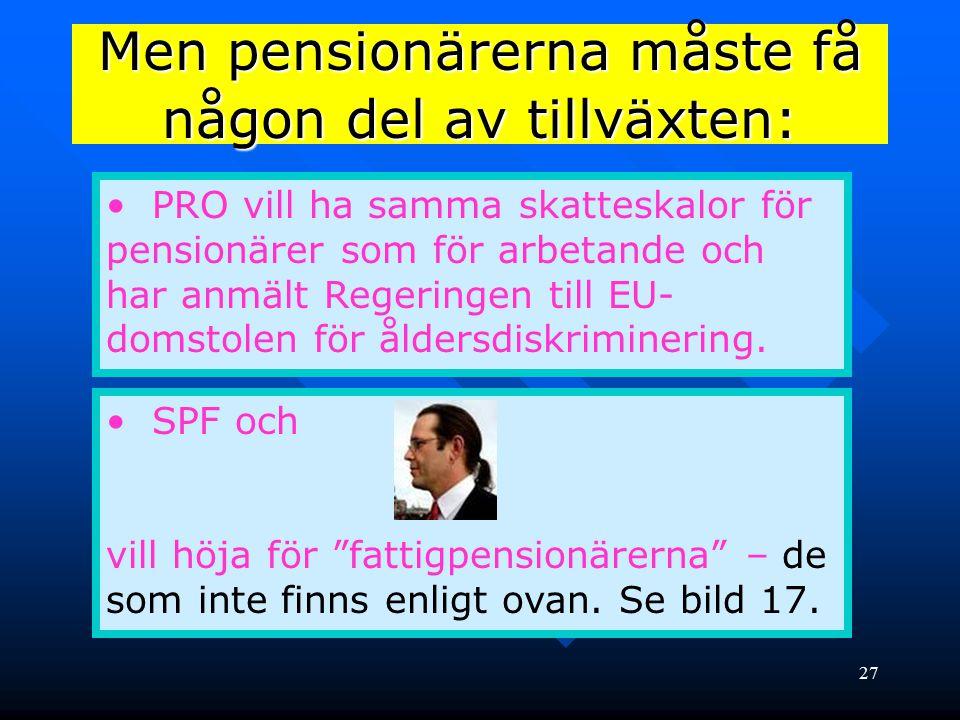 Men pensionärerna måste få någon del av tillväxten: