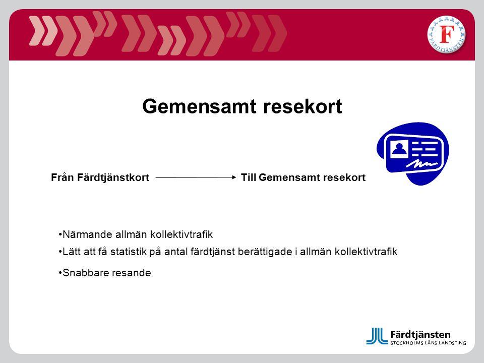 Från Färdtjänstkort Till Gemensamt resekort