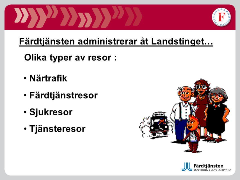 Färdtjänsten administrerar åt Landstinget…