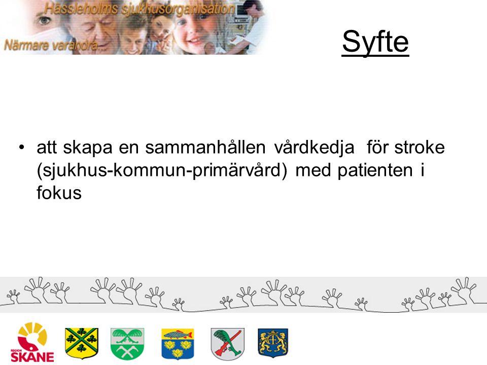 Syfte att skapa en sammanhållen vårdkedja för stroke (sjukhus-kommun-primärvård) med patienten i fokus.