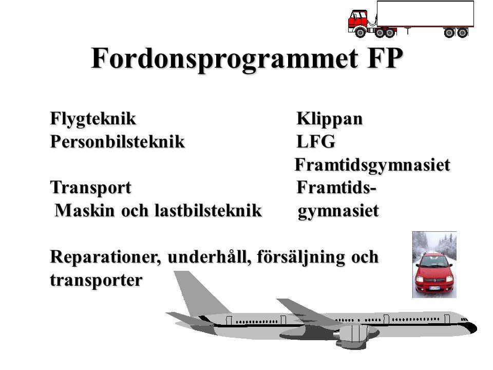 Fordonsprogrammet FP Flygteknik Klippan Personbilsteknik LFG