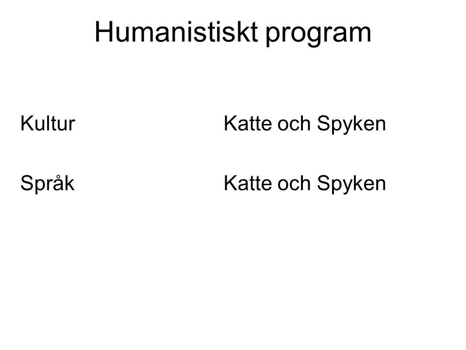 Humanistiskt program Kultur Katte och Spyken.