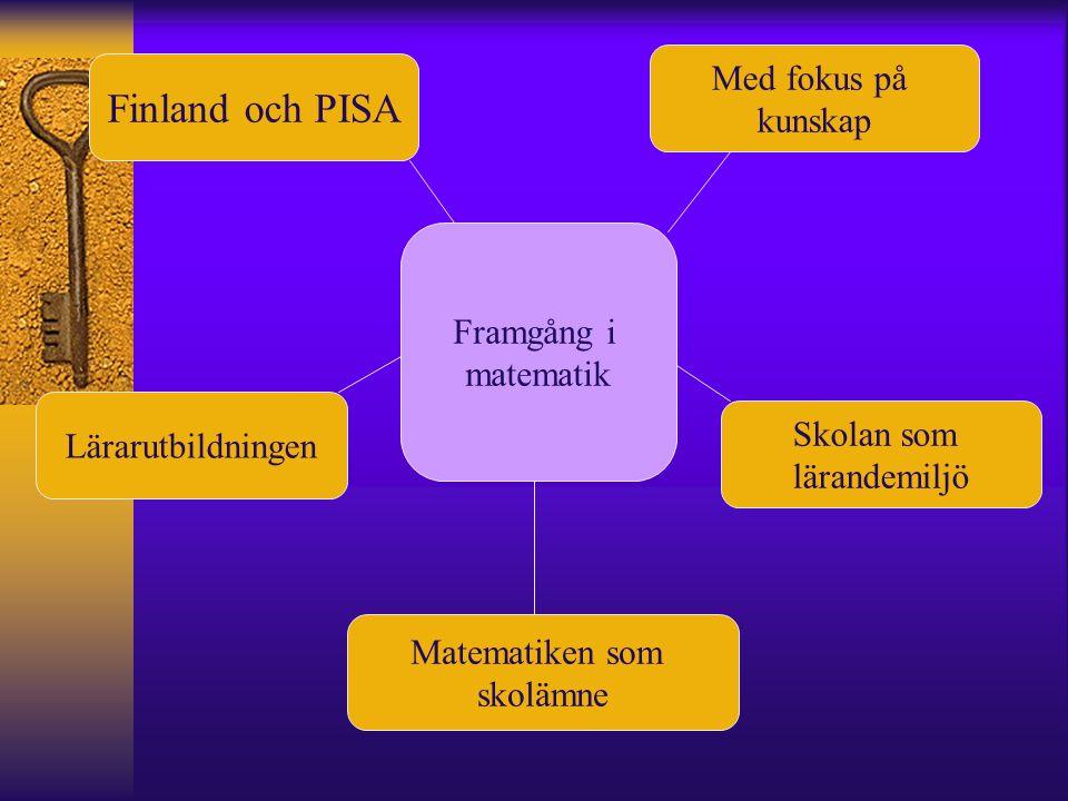 Finland och PISA Med fokus på kunskap Framgång i matematik