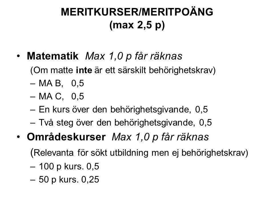 MERITKURSER/MERITPOÄNG (max 2,5 p)