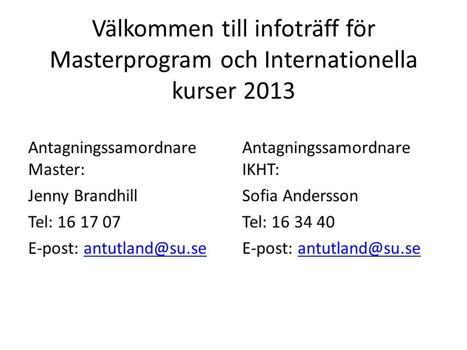 Välkommen till infoträff för Masterprogram och Internationella kurser 2013