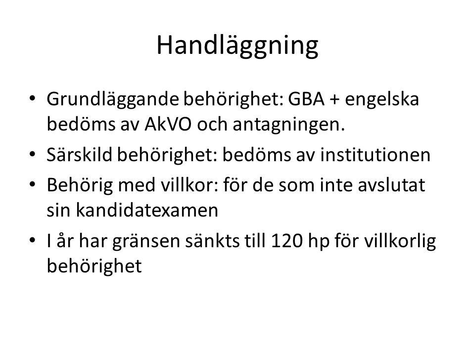 Handläggning Grundläggande behörighet: GBA + engelska bedöms av AkVO och antagningen. Särskild behörighet: bedöms av institutionen.