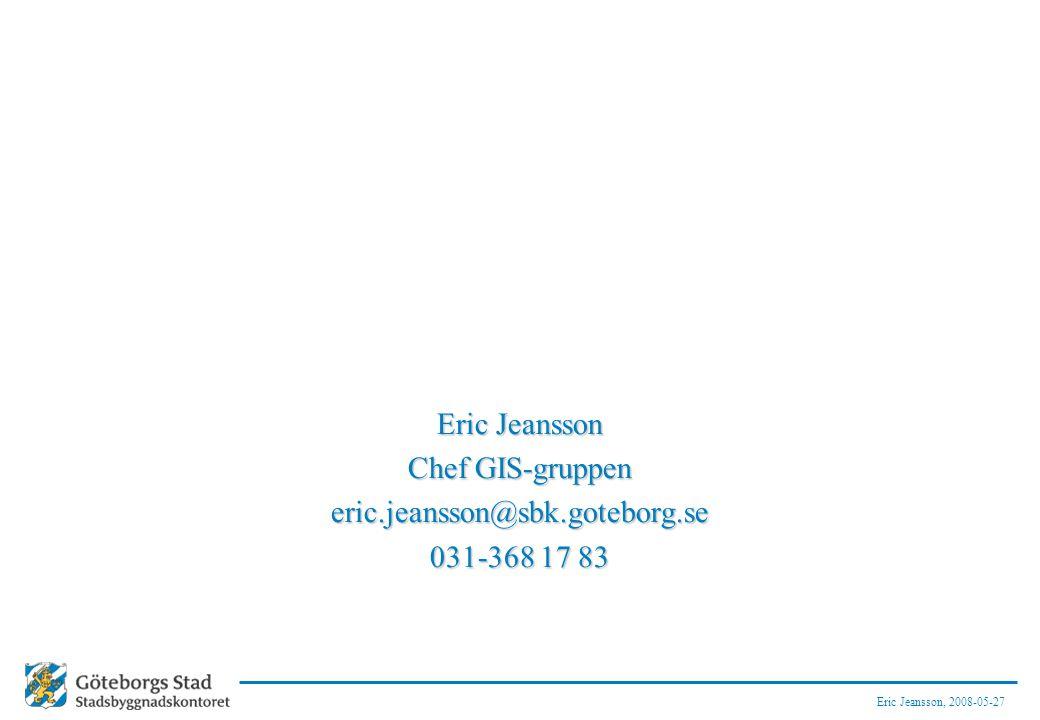 Eric Jeansson Chef GIS-gruppen eric.jeansson@sbk.goteborg.se 031-368 17 83