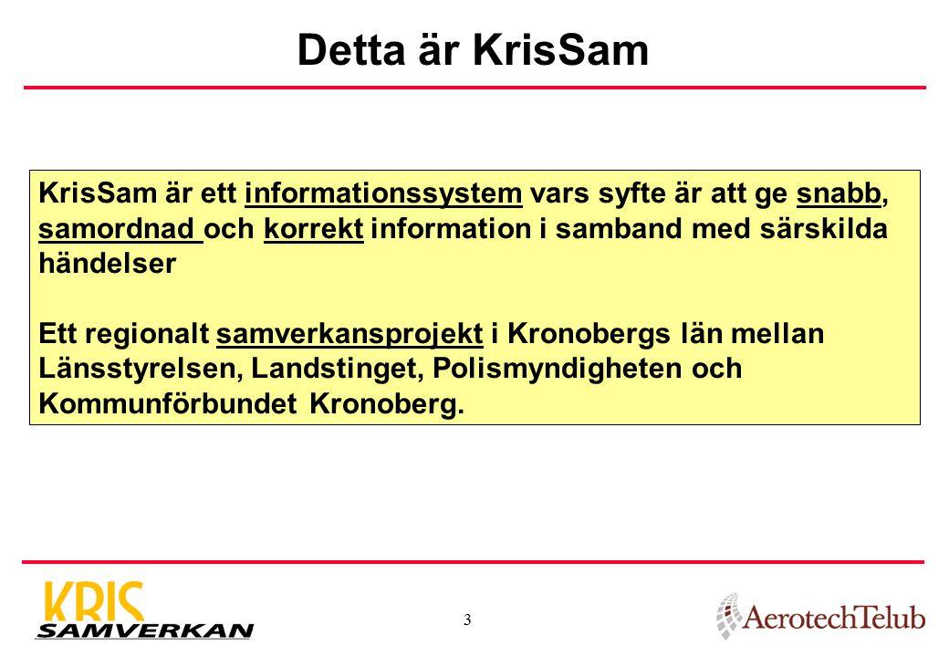 Detta är KrisSam KrisSam är ett informationssystem vars syfte är att ge snabb, samordnad och korrekt information i samband med särskilda.