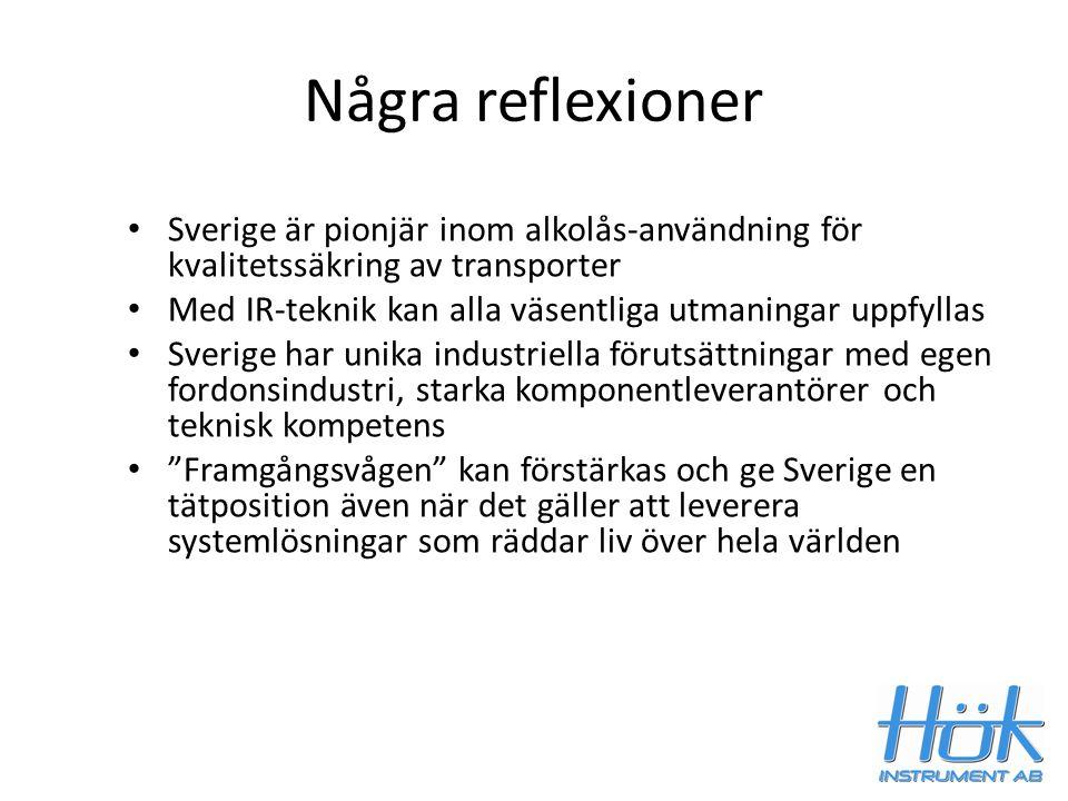 Några reflexioner Sverige är pionjär inom alkolås-användning för kvalitetssäkring av transporter.