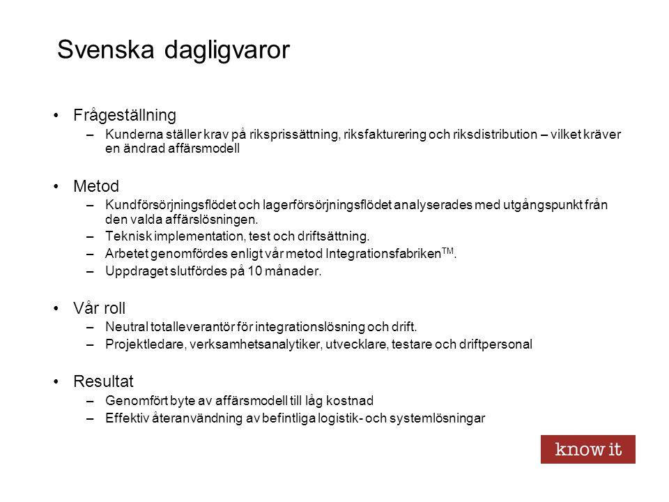 Svenska dagligvaror Frågeställning Metod Vår roll Resultat