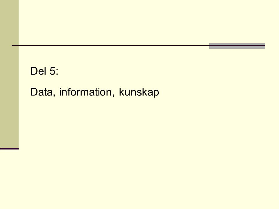 Del 5: Data, information, kunskap