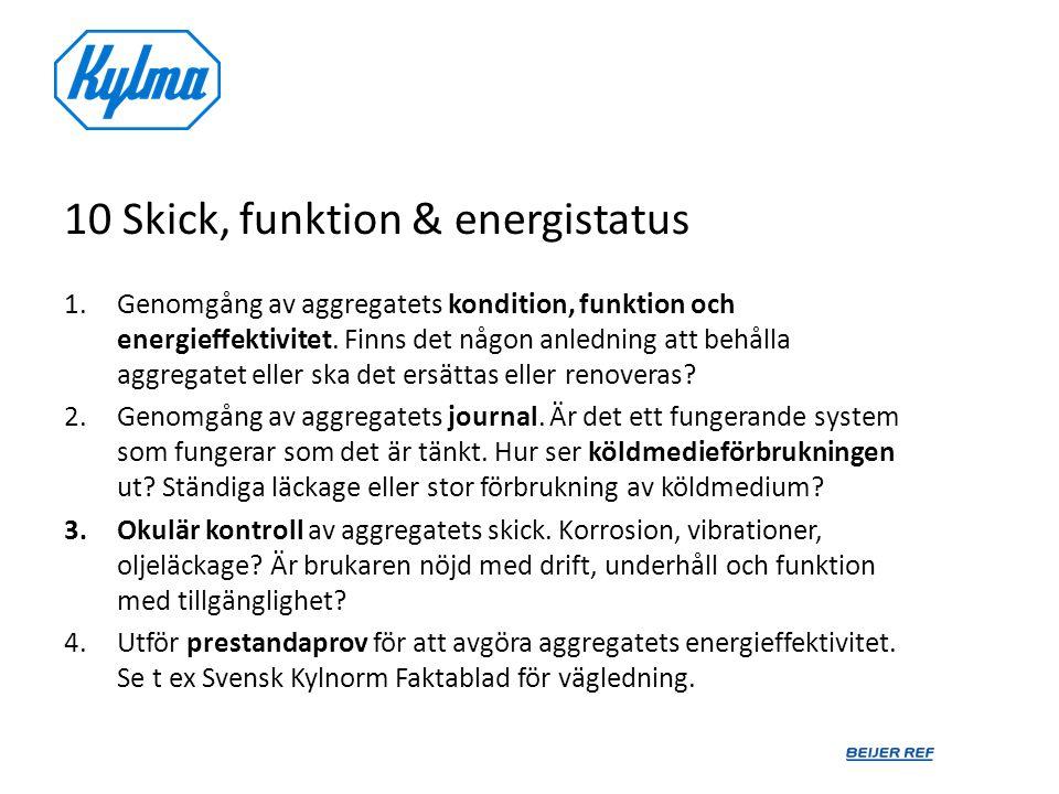10 Skick, funktion & energistatus