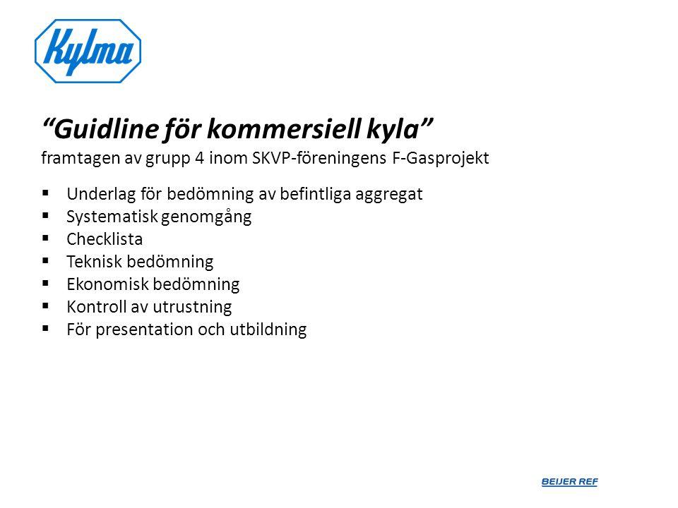 Guidline för kommersiell kyla framtagen av grupp 4 inom SKVP-föreningens F-Gasprojekt