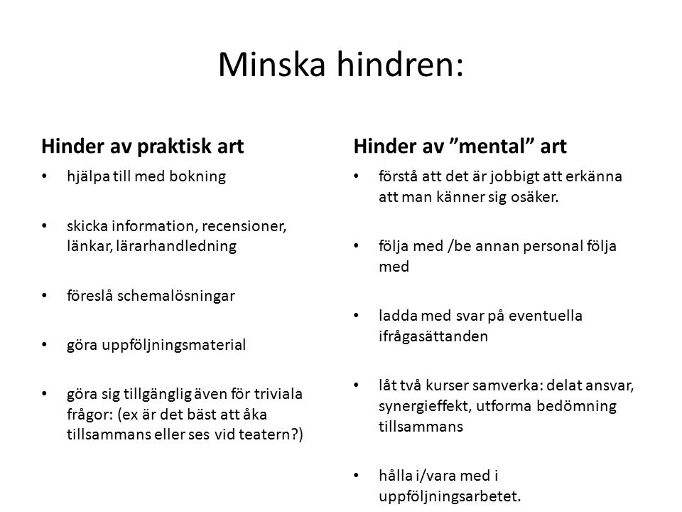 Minska hindren: Hinder av praktisk art Hinder av mental art