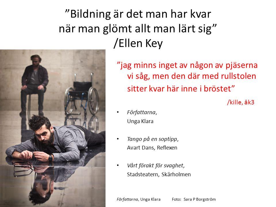 Bildning är det man har kvar när man glömt allt man lärt sig /Ellen Key