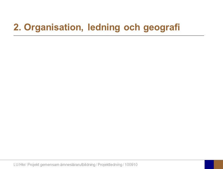 2. Organisation, ledning och geografi