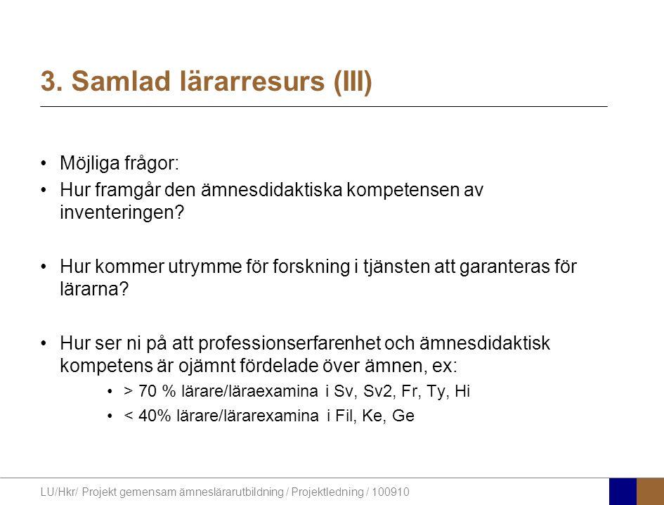 3. Samlad lärarresurs (III)