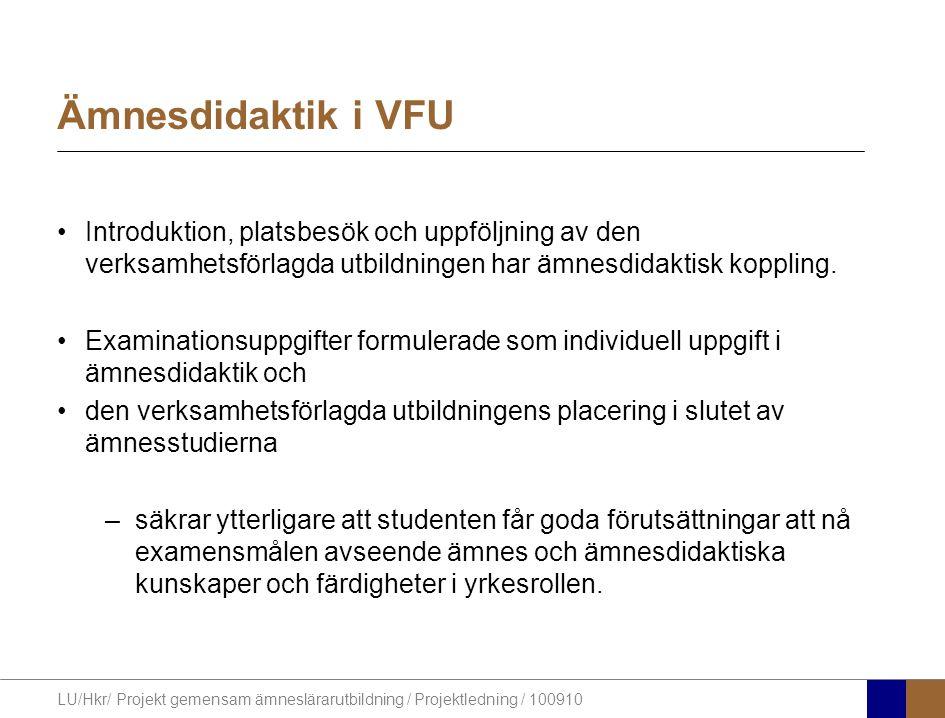 Ämnesdidaktik i VFU Introduktion, platsbesök och uppföljning av den verksamhetsförlagda utbildningen har ämnesdidaktisk koppling.