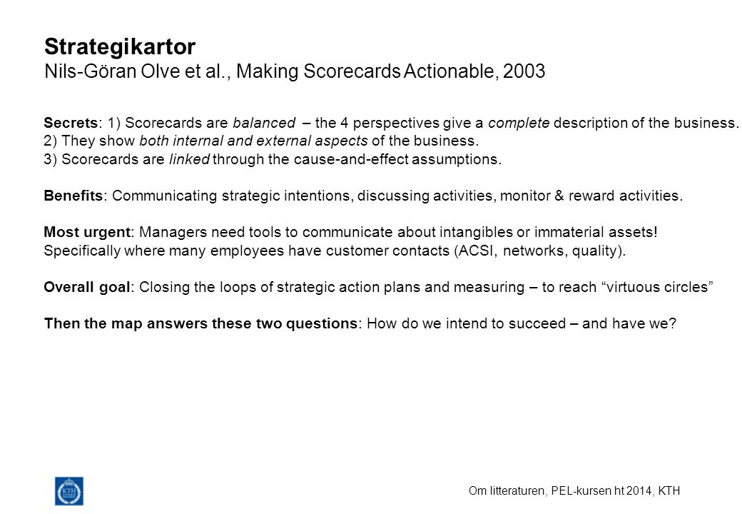Strategikartor Nils-Göran Olve et al., Making Scorecards Actionable, 2003.