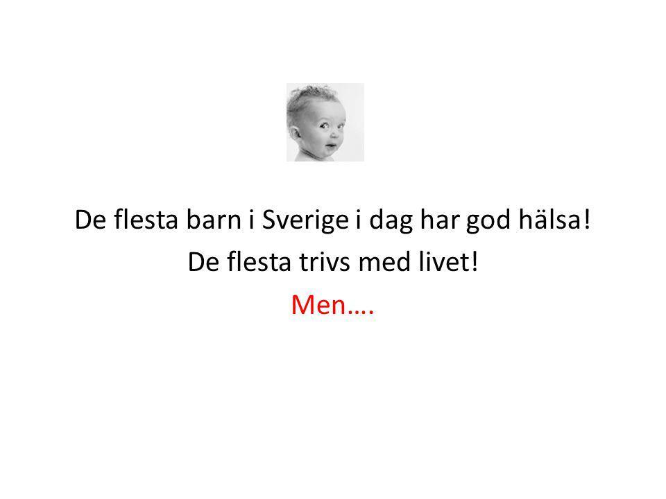 De flesta barn i Sverige i dag har god hälsa!