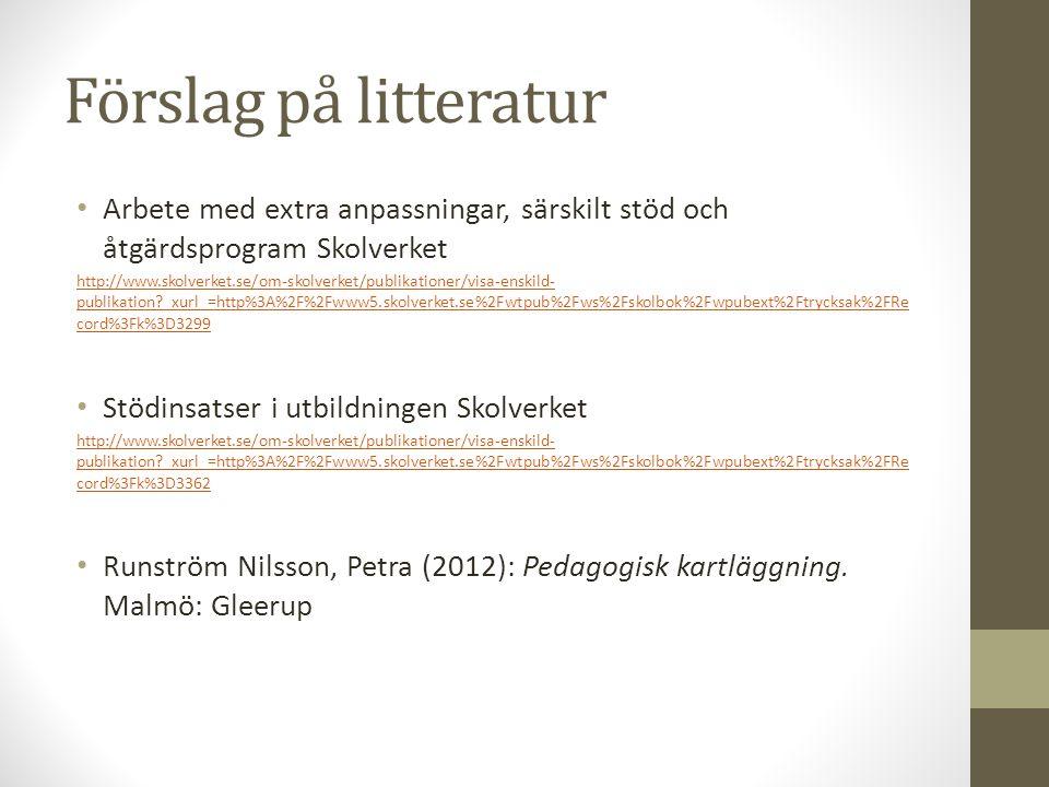 Förslag på litteratur Arbete med extra anpassningar, särskilt stöd och åtgärdsprogram Skolverket.