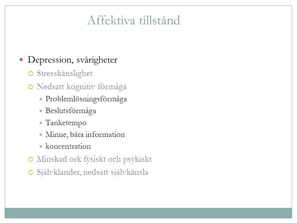 Affektiva tillstånd Depression, svårigheter Stresskänslighet