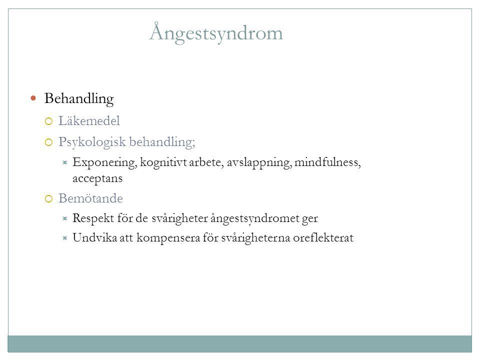 Ångestsyndrom Behandling Läkemedel Psykologisk behandling; Bemötande