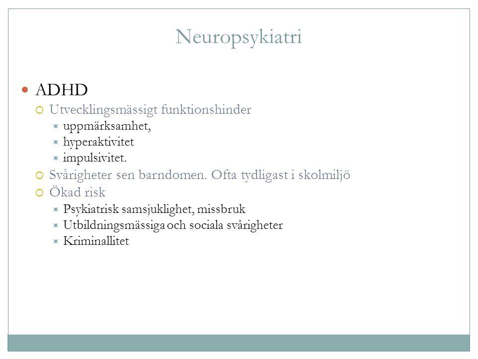 Neuropsykiatri ADHD Utvecklingsmässigt funktionshinder