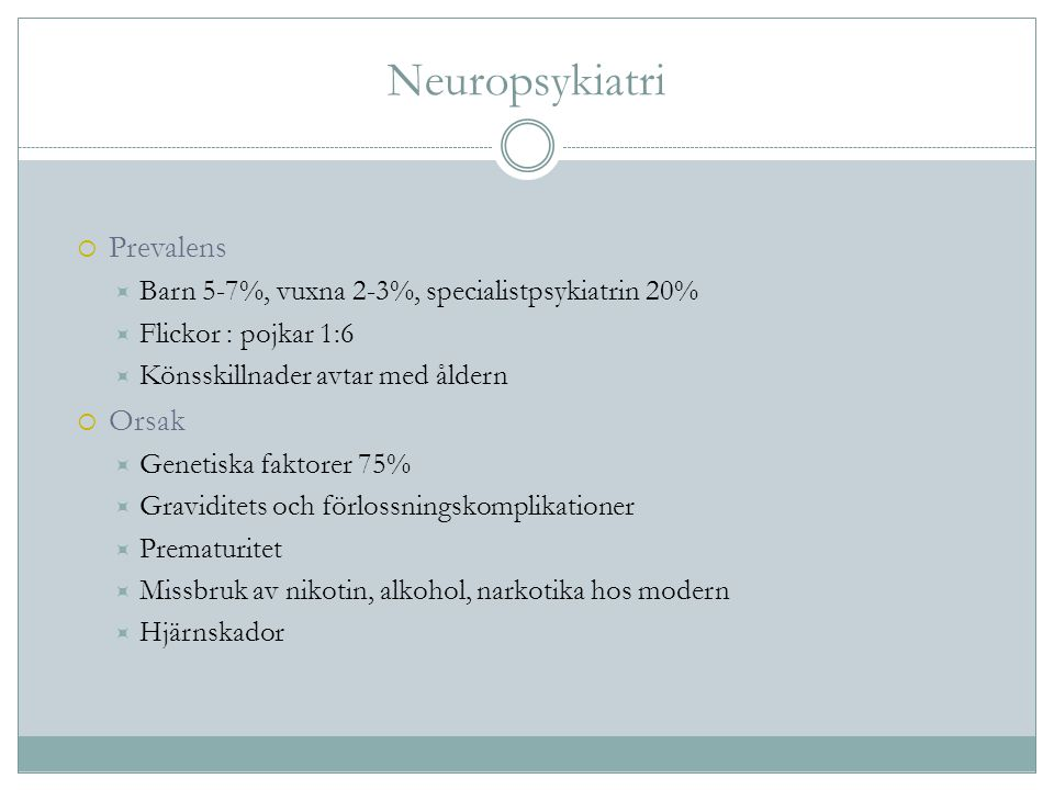 Neuropsykiatri Prevalens Orsak
