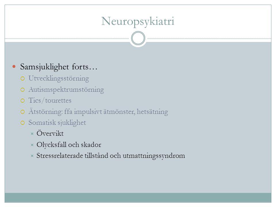 Neuropsykiatri Samsjuklighet forts… Utvecklingsstörning
