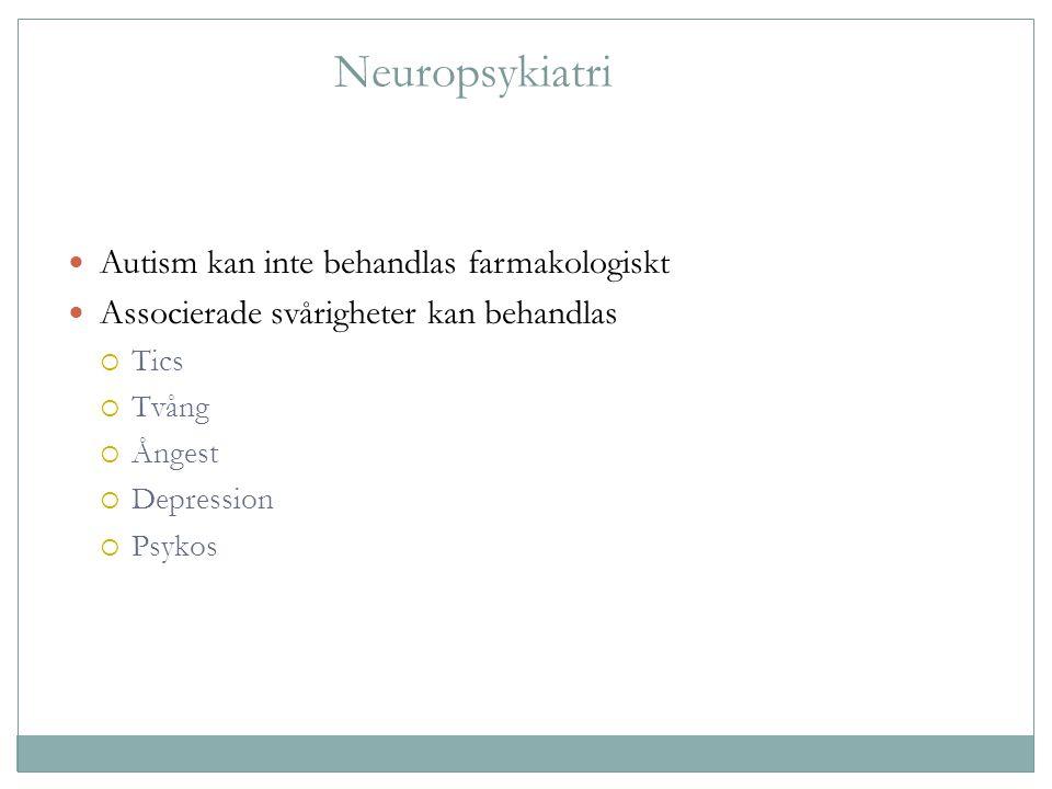 Neuropsykiatri Autism kan inte behandlas farmakologiskt